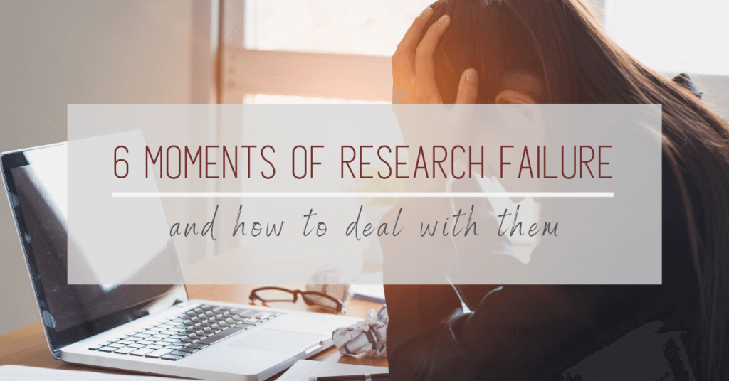 6 Moments of Research Failure and how to deal with them