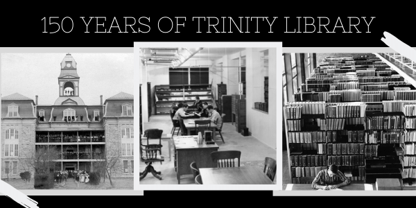 150 Years of Trinity Library