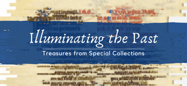 Illuminating the Past - Treasures from Special Collections