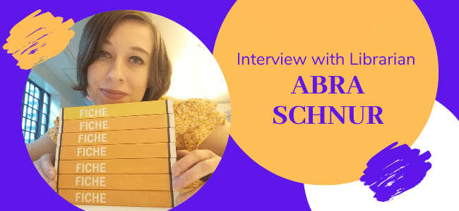 Interview with Librarian Abra Schnur
