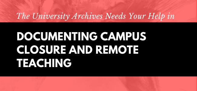 Documenting Campus Closure and Remote Teaching