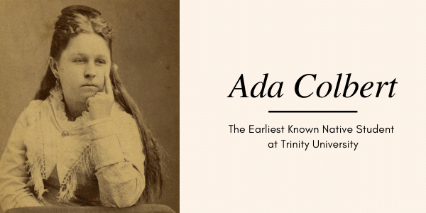 Ada Colbert - The Earliest Known Native Student at Trinity