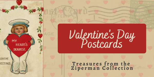 Valentine's day postcards - treasures from the Ziperman Collection