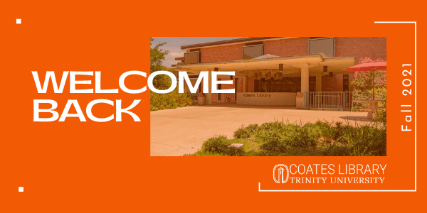 Welcome Back to Coates Library, Fall 2021